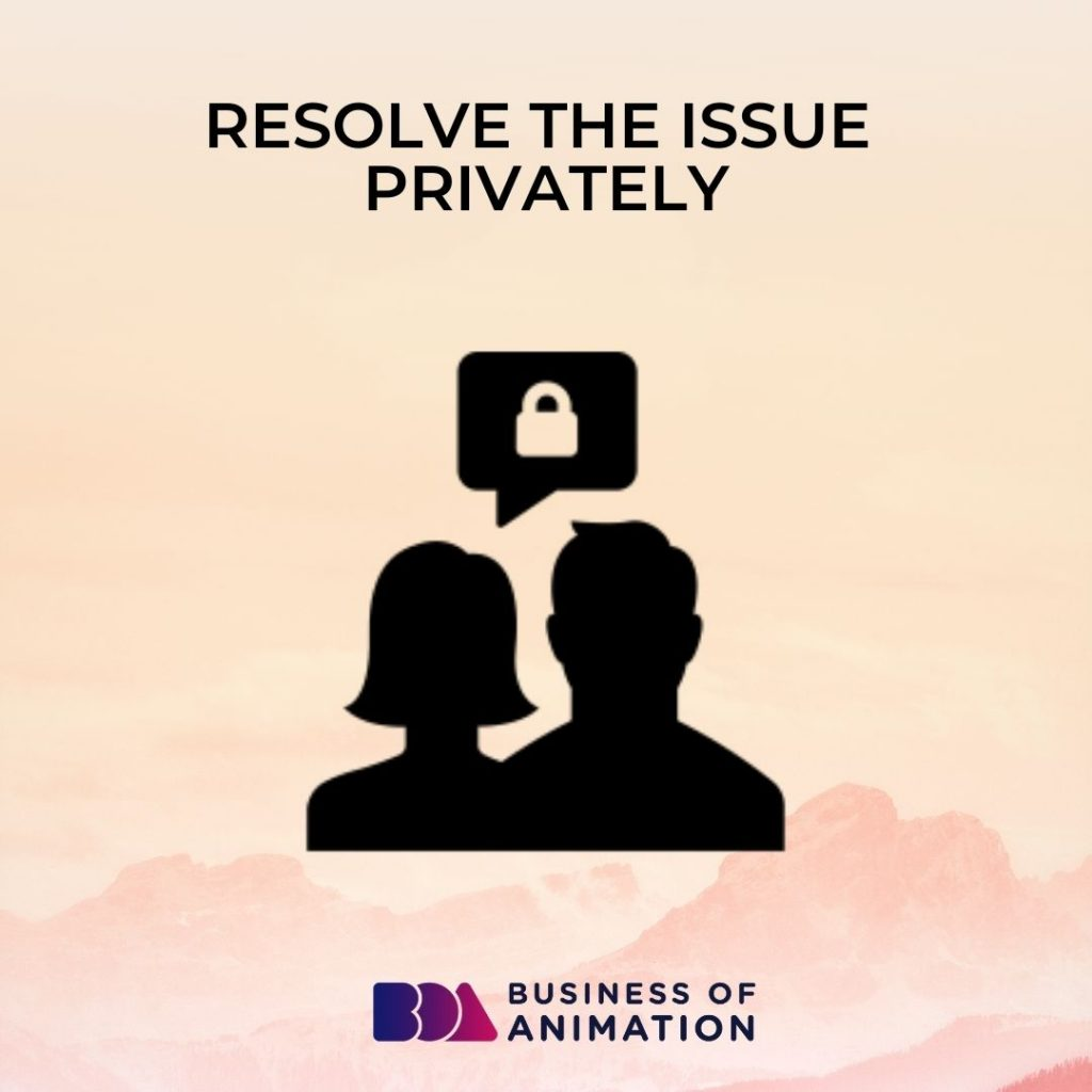Resolve the Issue Privately