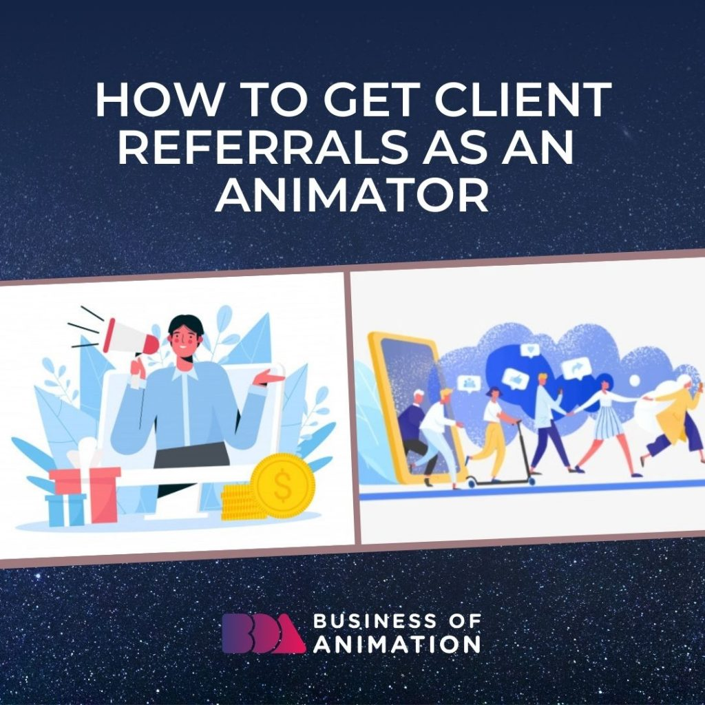 How to Get Client Referrals as an Animator