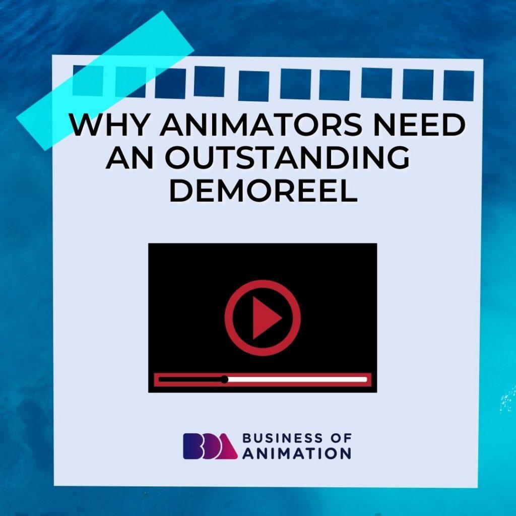 Why Animators Need An Outstanding Demo Reel