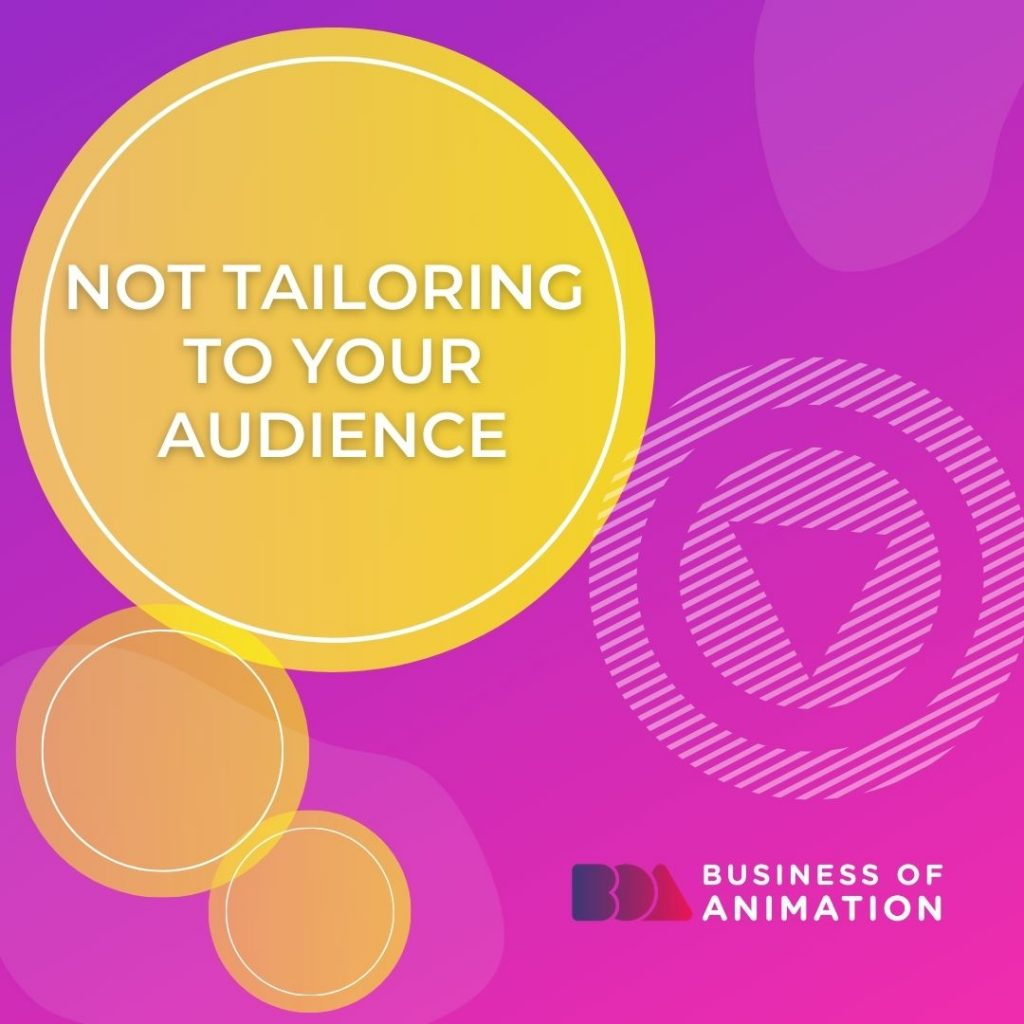 Not tailoring to your audience