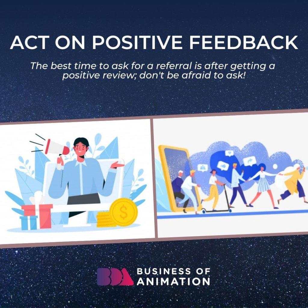 Act On Positive Feedback