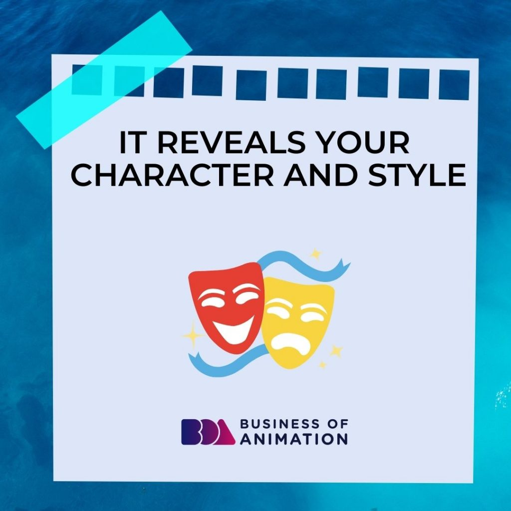 It Reveals Your Character and Style