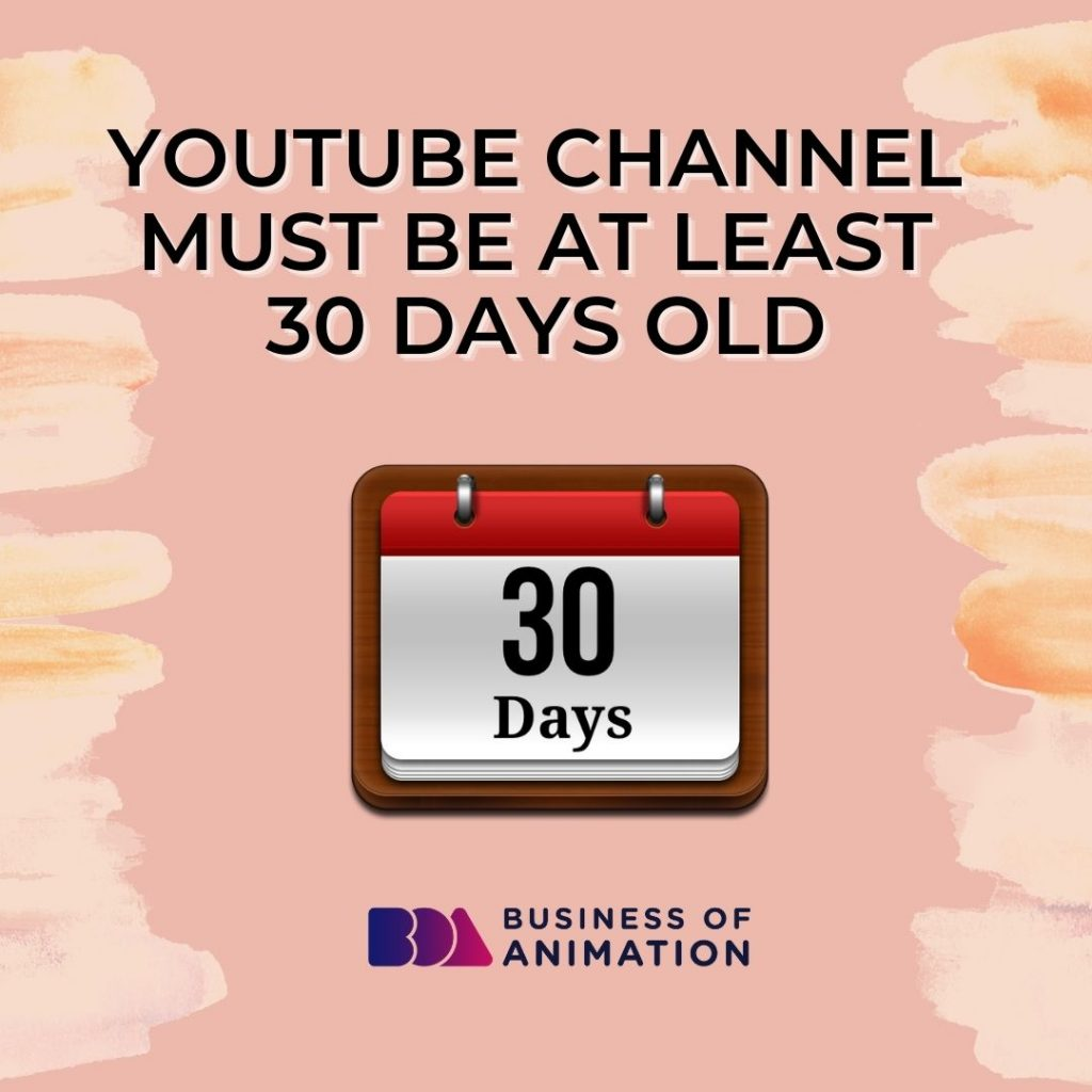 YouTube Channel Must Be At Least 30 Days Old