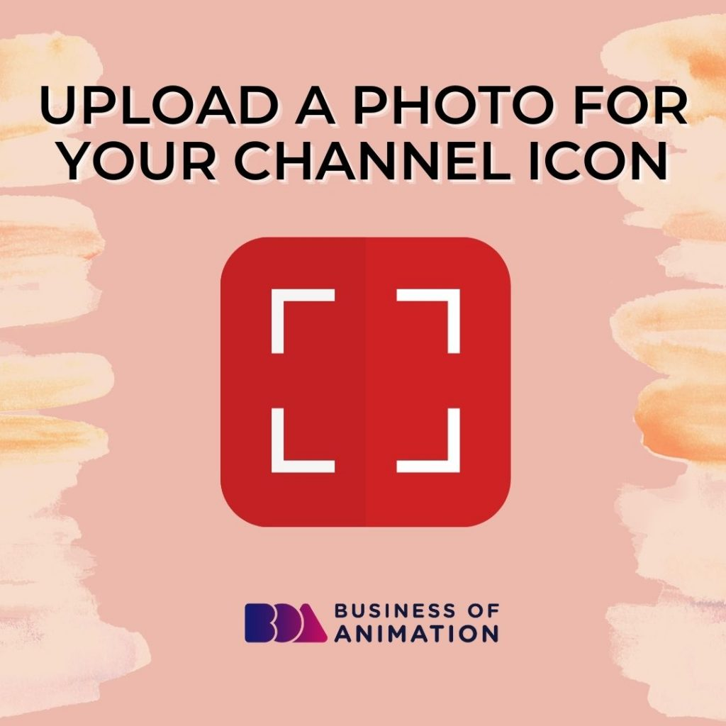 Upload a Photo or Your Channel Icon