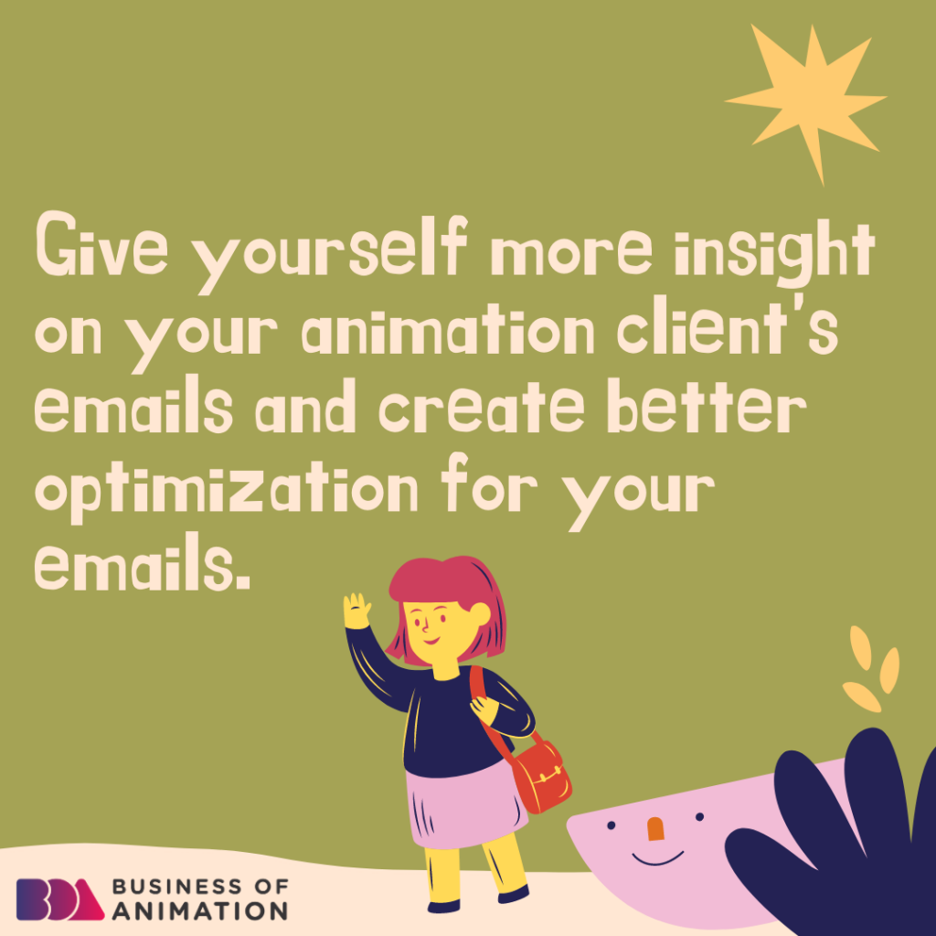 Give yourself more insight on your animation client's emails and create better optimization for your emails.