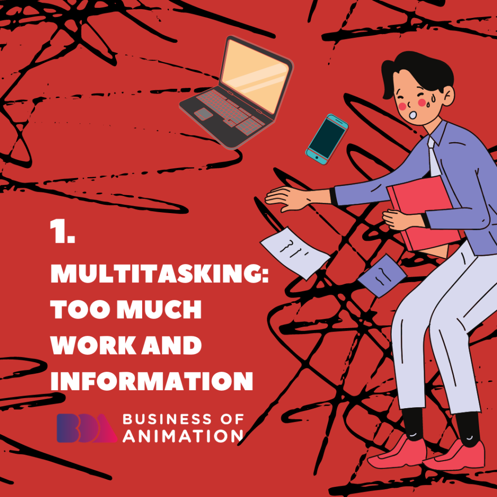 Multitasking: Too Much Work and Information