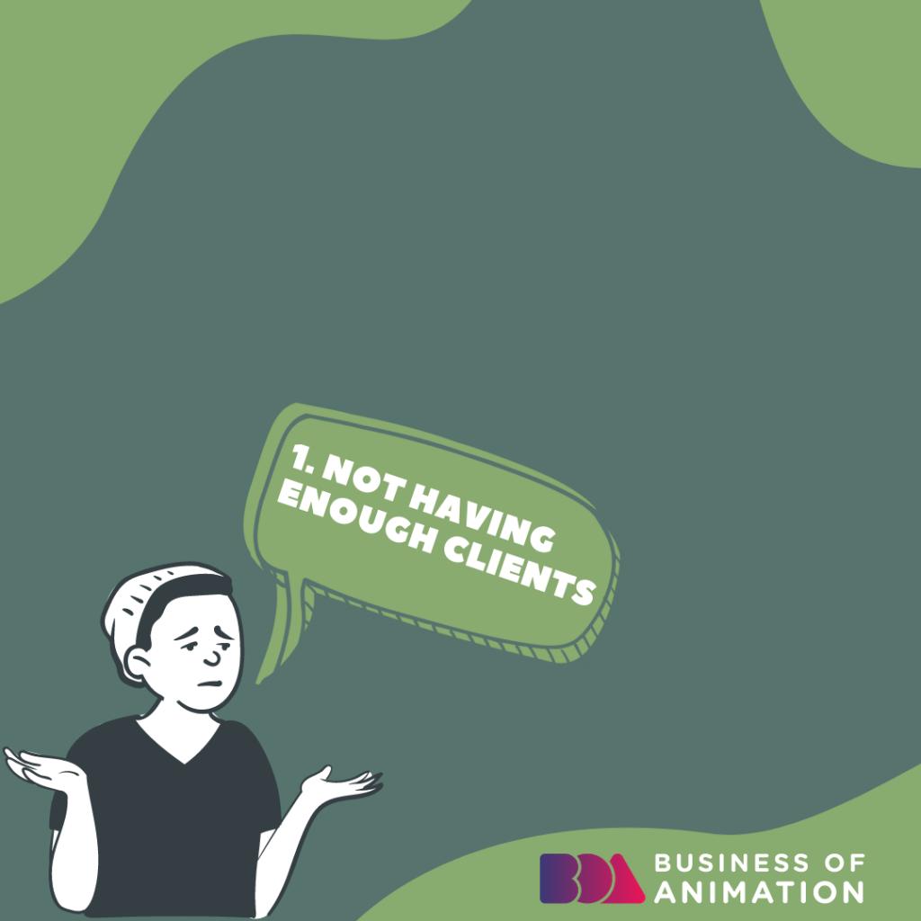 Not Having Enough Clients