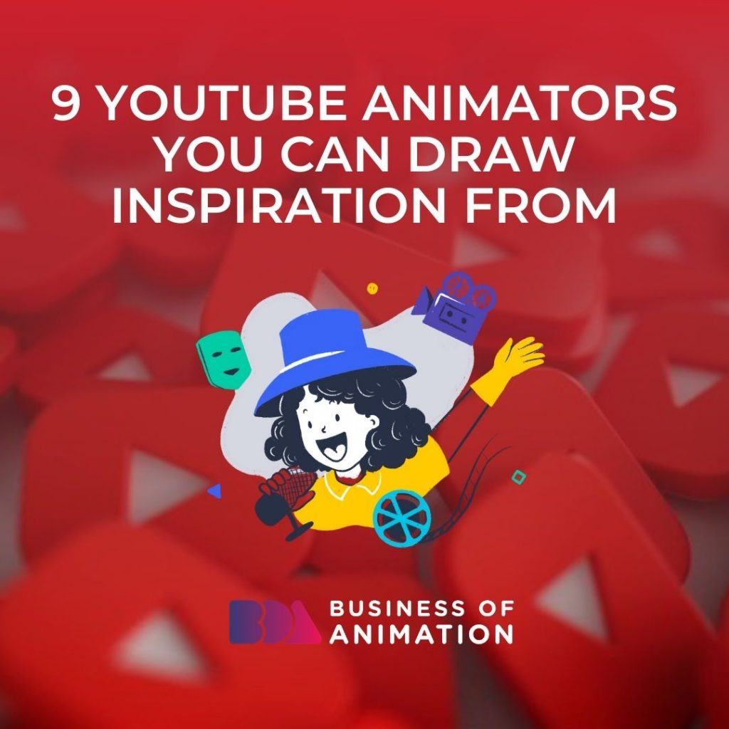 9 YouTube Animators You Can Draw Inspiration From