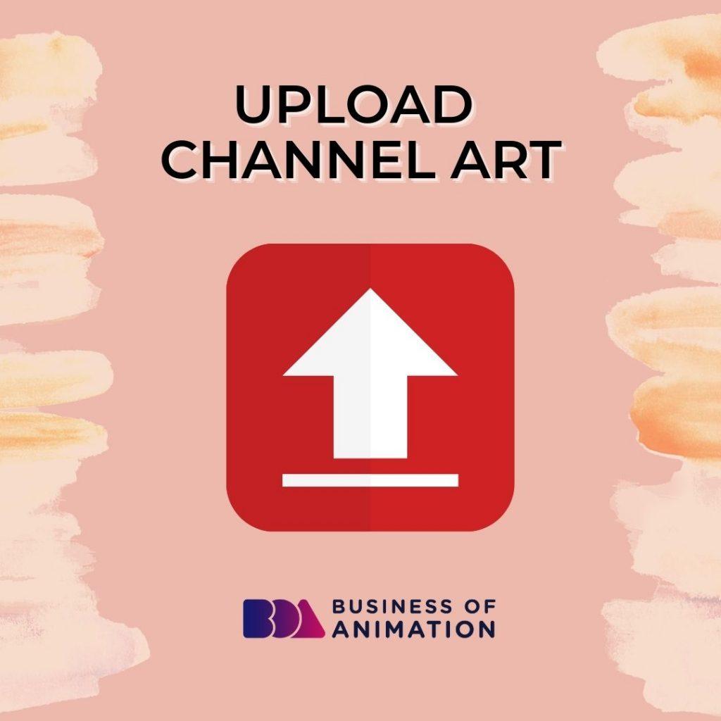 Upload Channel Art