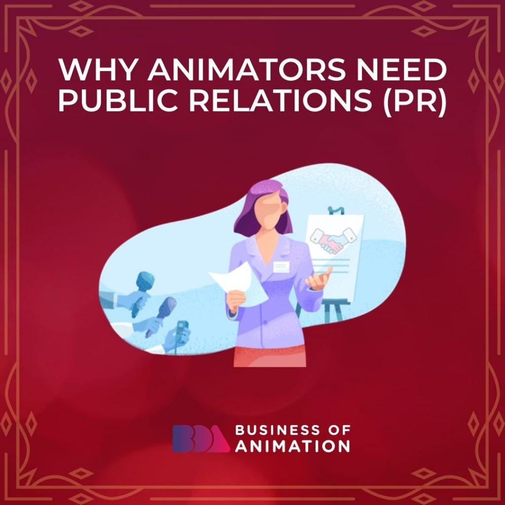 Why Animators Need Public Relations (PR)