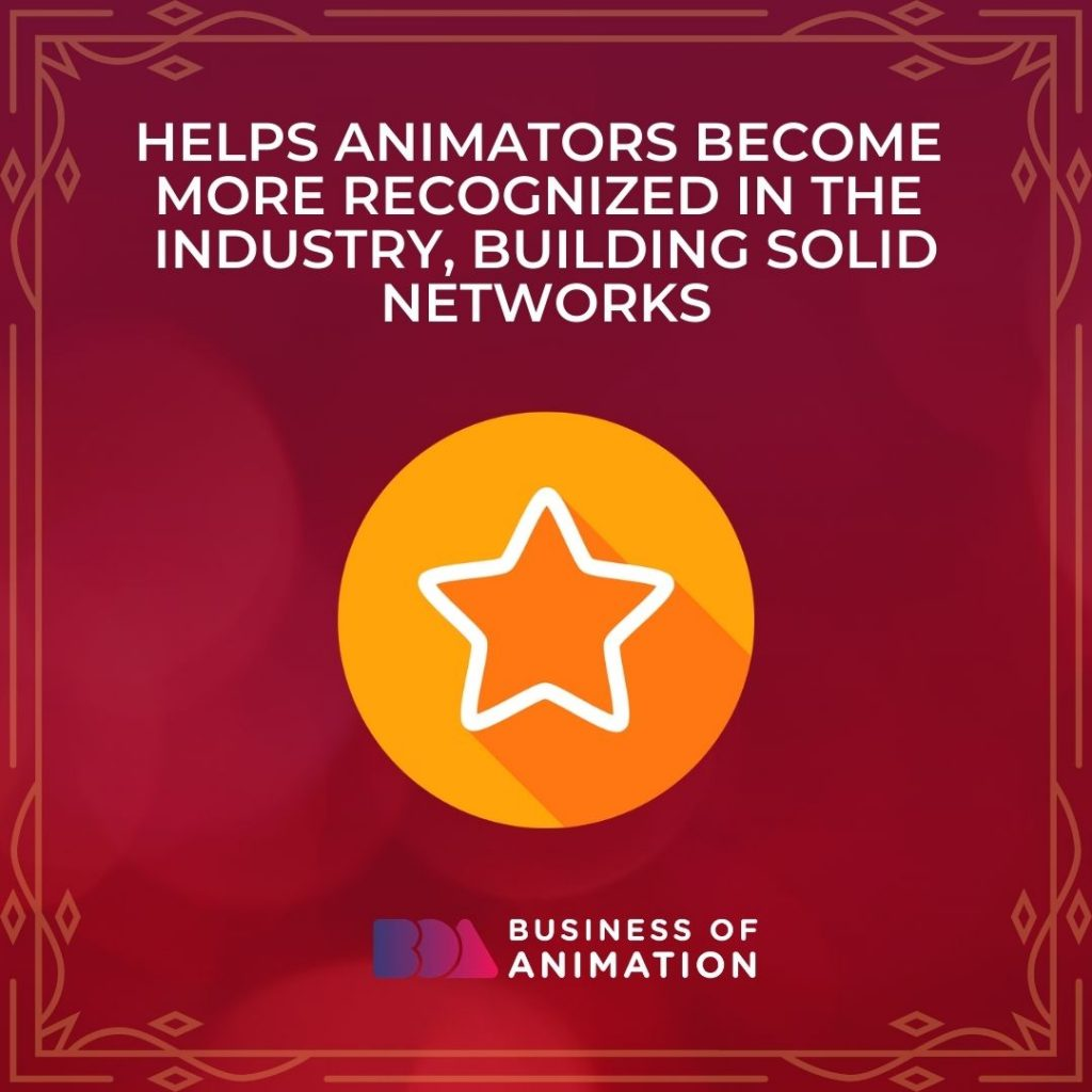Helps Animators Become More Recognized In the Industry, Building Solid Networks