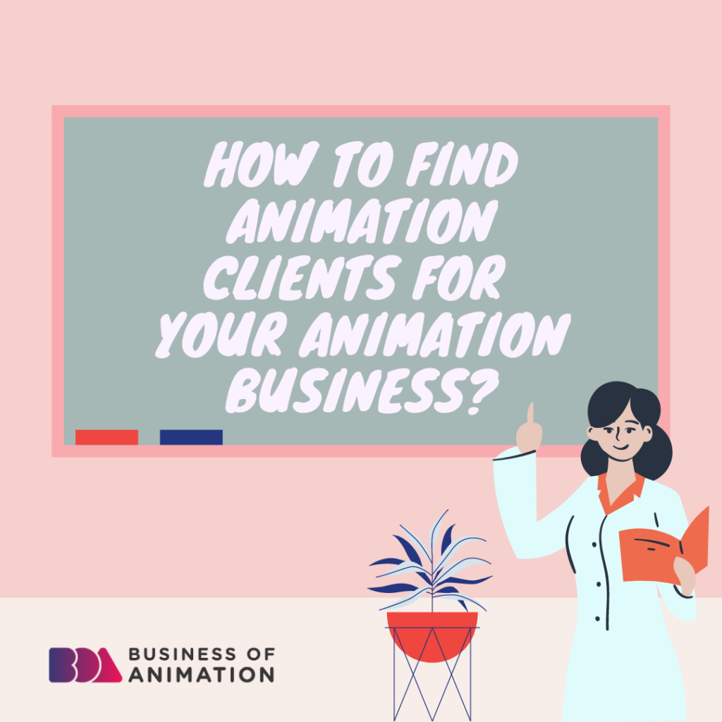 How to Find Animation Clients for Your Animation Business