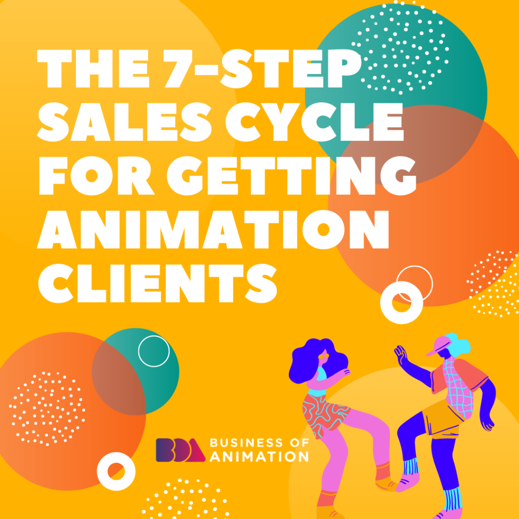 The 7-Step Sales Cycle For Getting Animation Clients