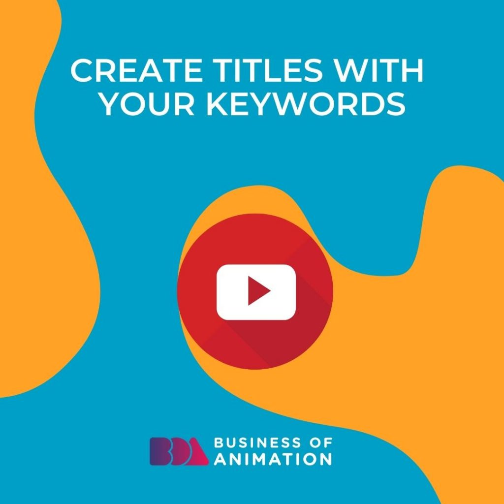 Create titles with your keywords