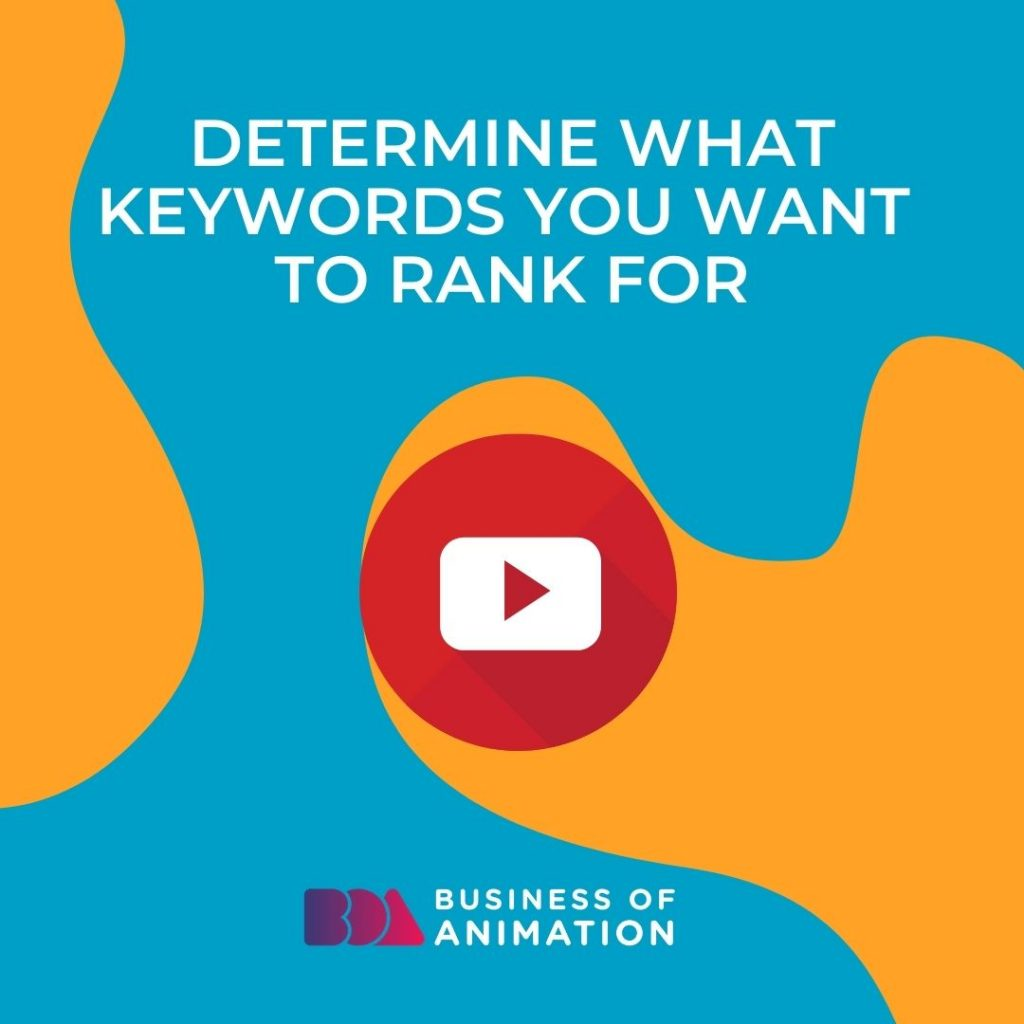 Determine what keywords you want to rank for