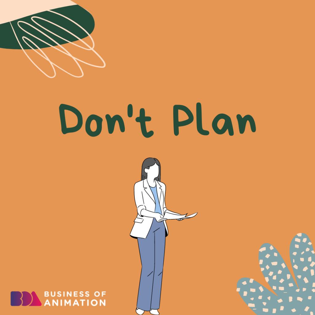 Don't Plan