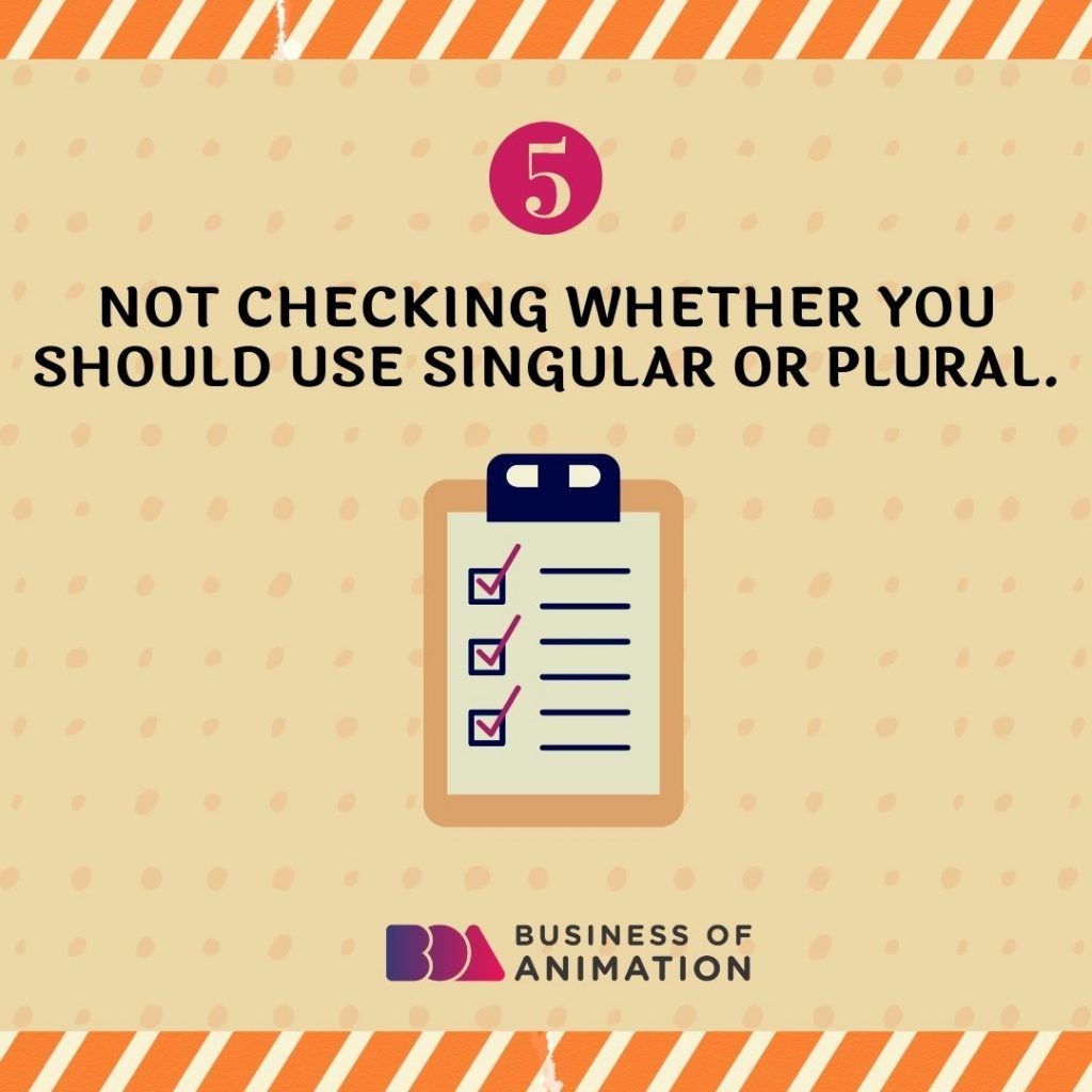 Not Checking Whether You Should Use Singular or Plural