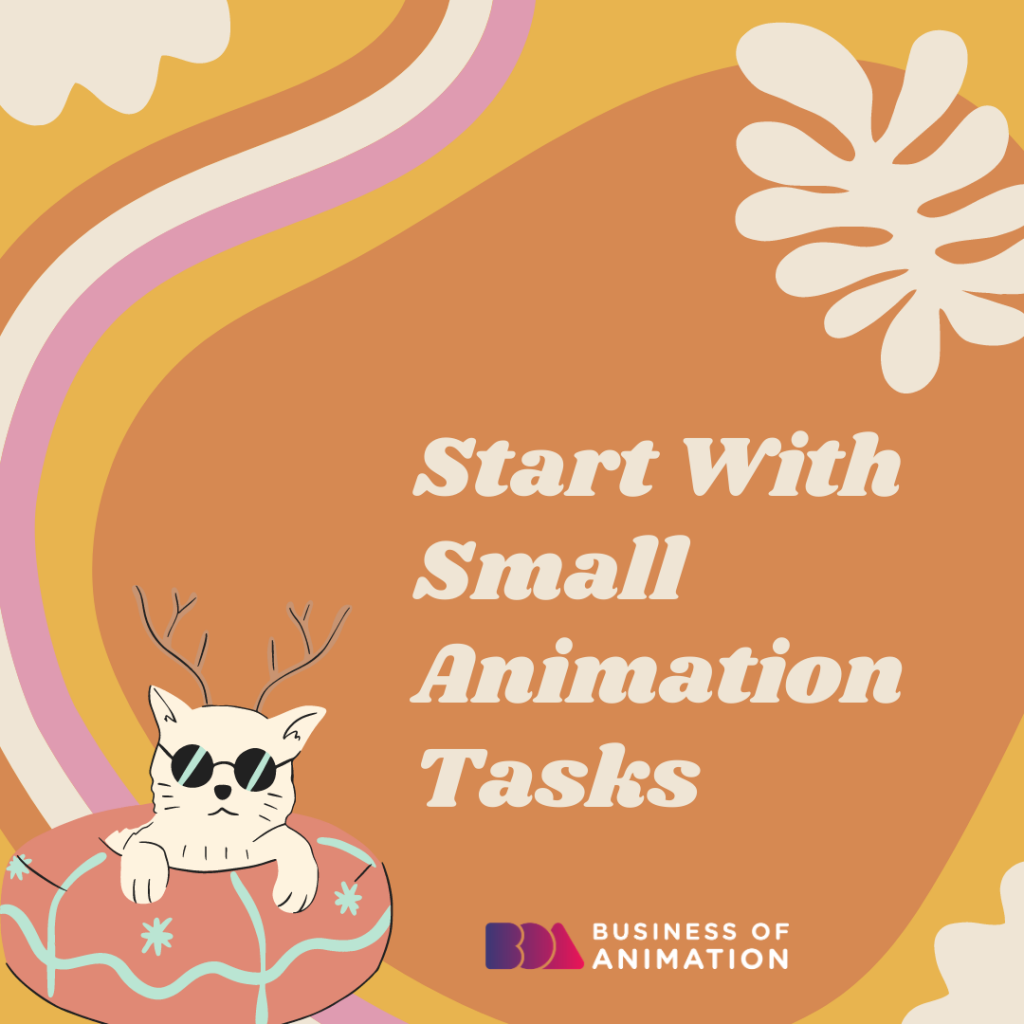 Start With Small Animation Tasks