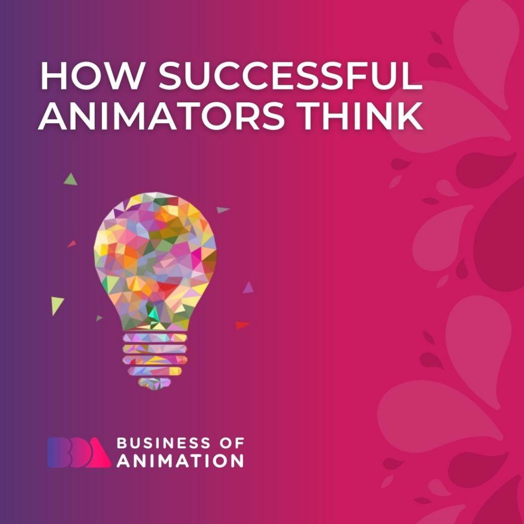 How Successful Animators Think