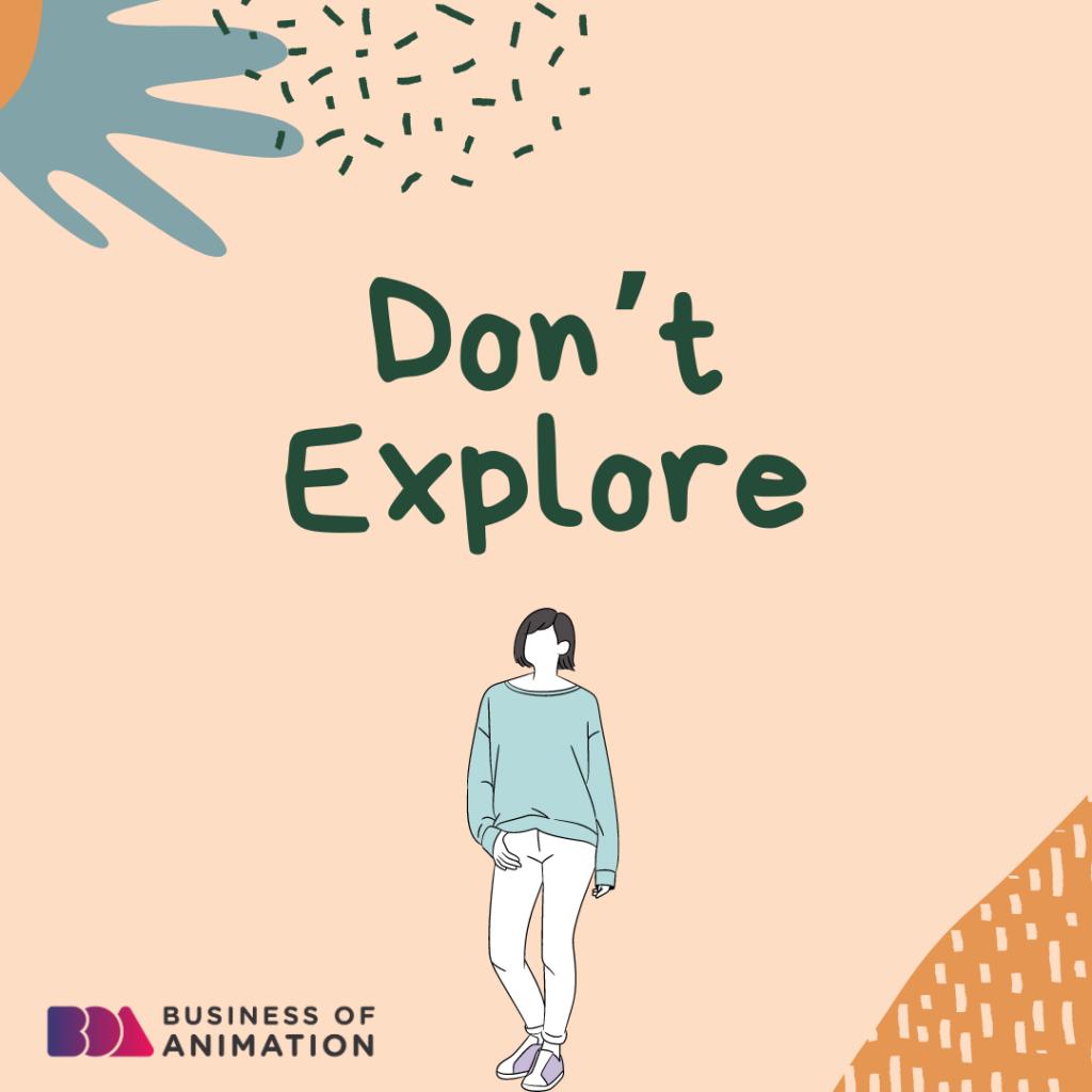 Don't Explore