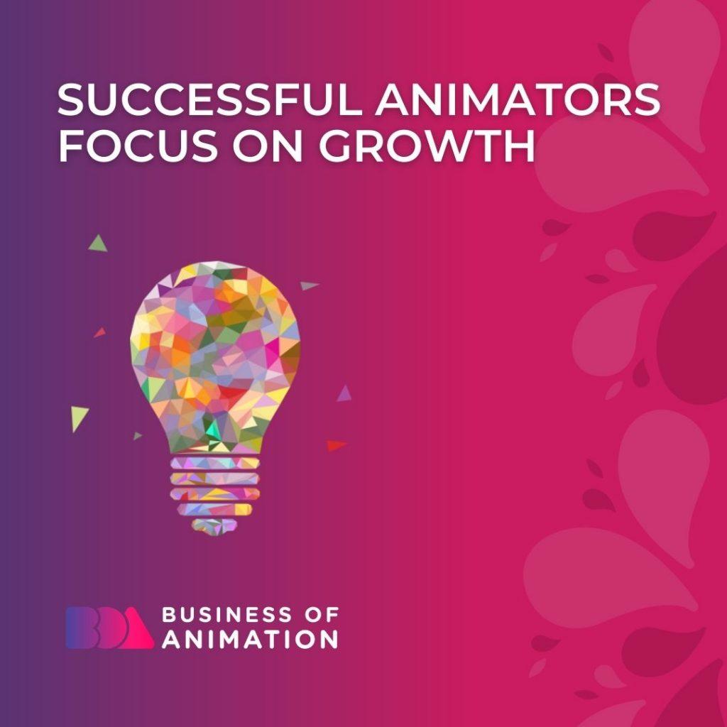Successful Animators Focus On Growth
