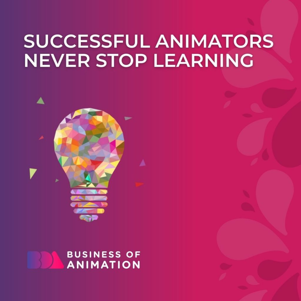 Successful Animators Never Stop Learning