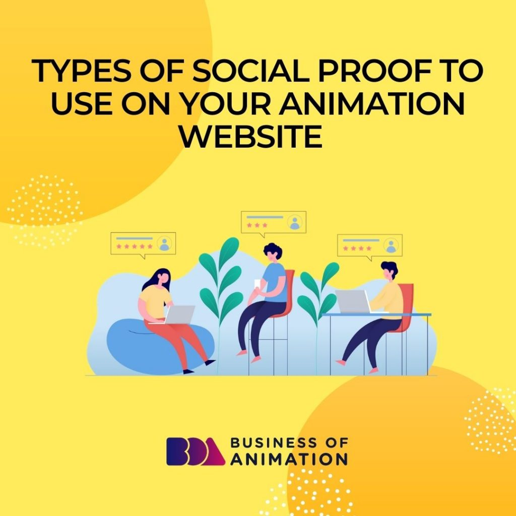 Types of Social Proof to Use on Your Animation Website