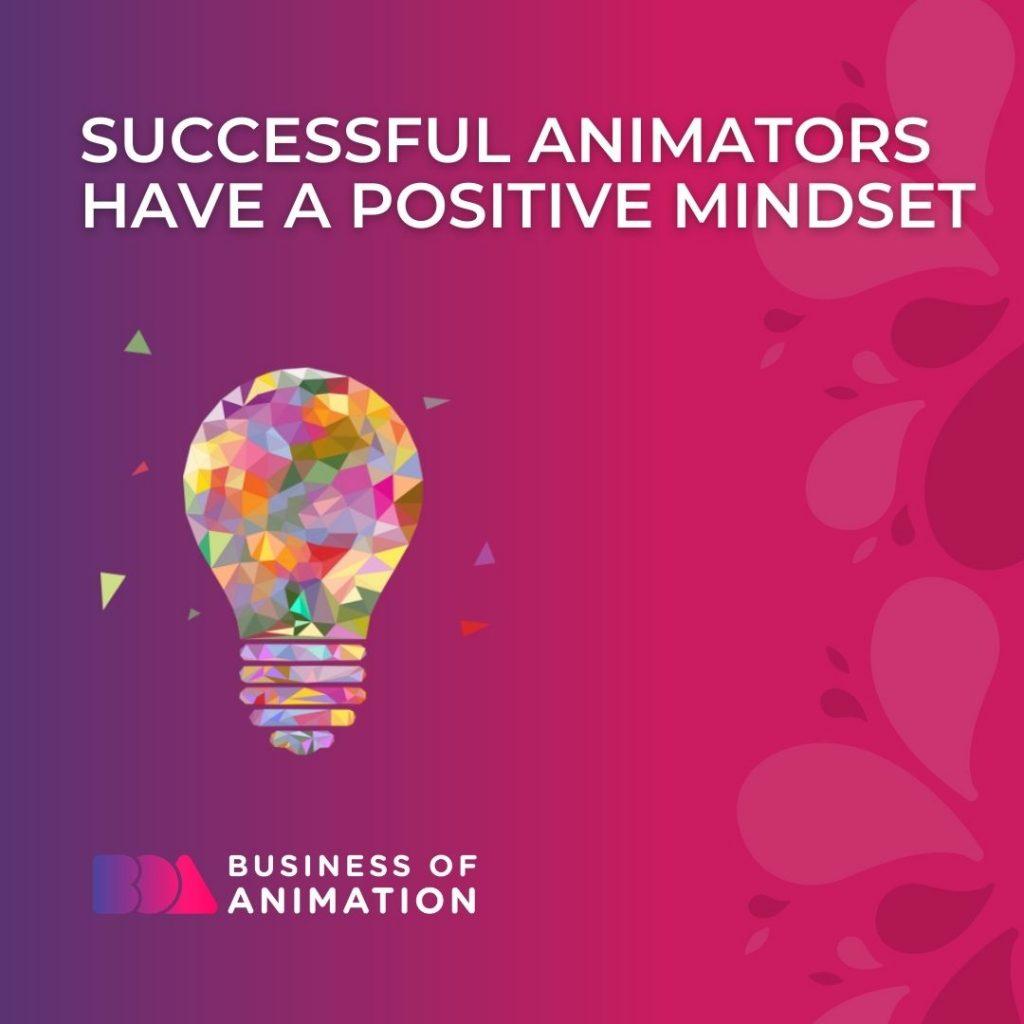 Successful Animators Have a Positive Mindset