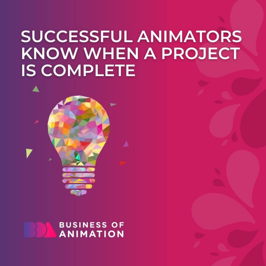 Successful Animators Know When a Project Is Complete