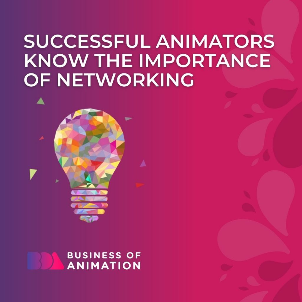 Successful Animators Know the Importance of Networking