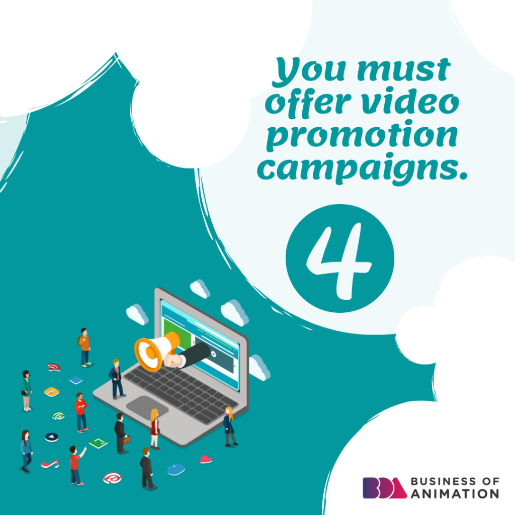 4. You must offer video promotion campaigns.