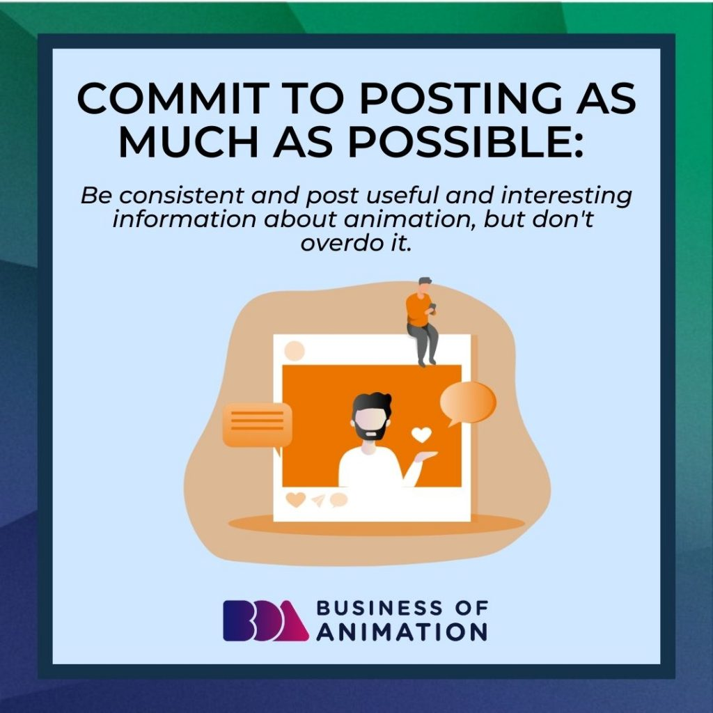 Commit to Posting as Much as Possible