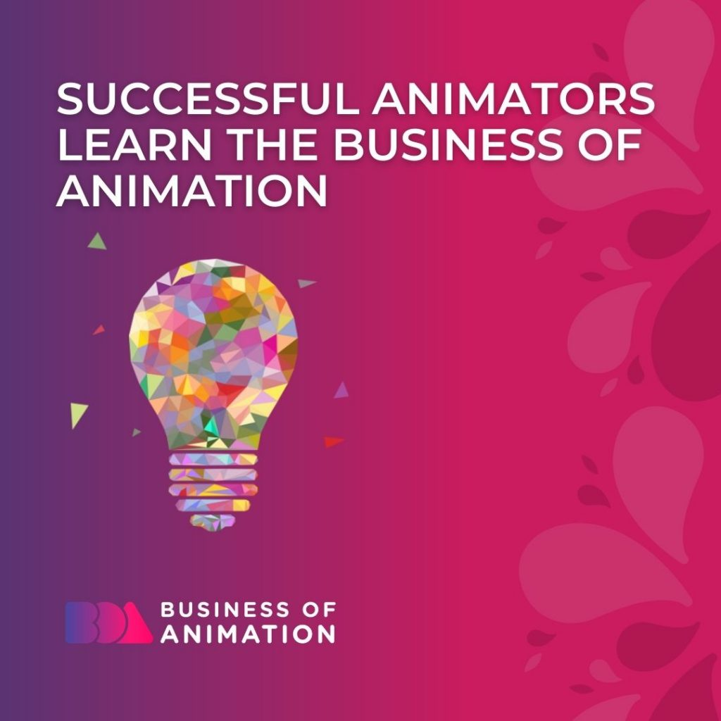 Successful Animators Learn the Business of Animation
