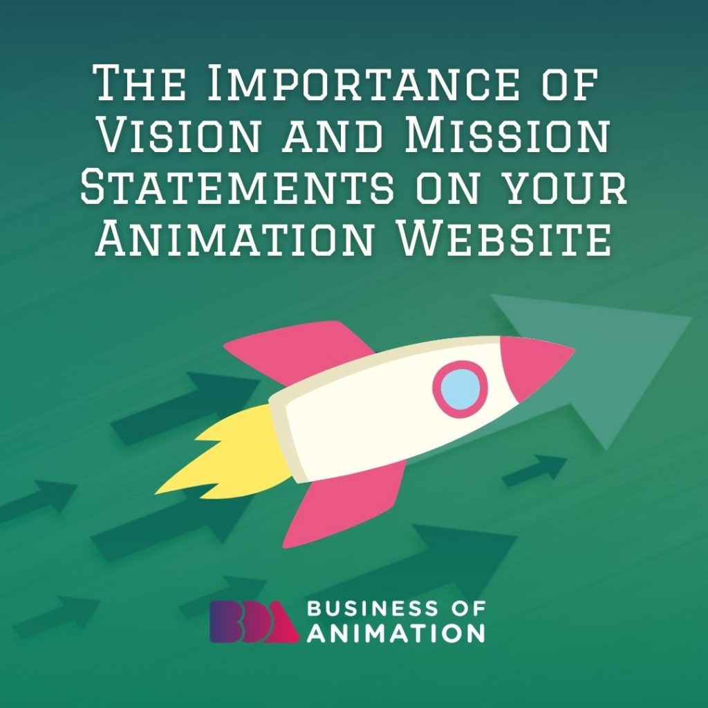 The Importance of Vision and Mission Statements on your Animation Website