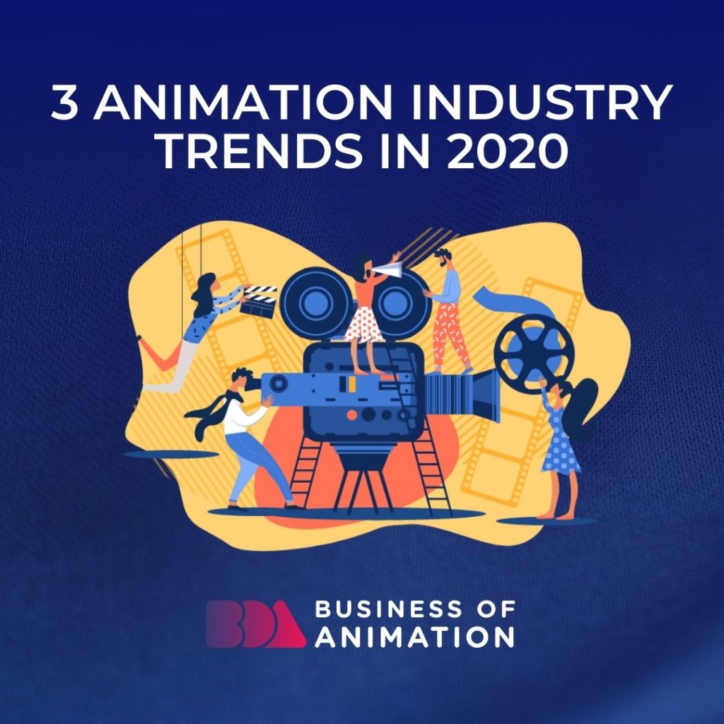 3 Animation Industry Trends in 2020