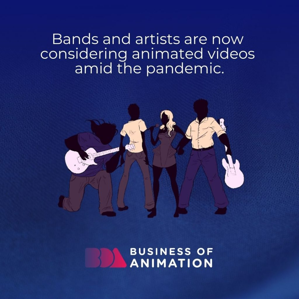 Bands and artists are now considering animated videos amid the pandemic.