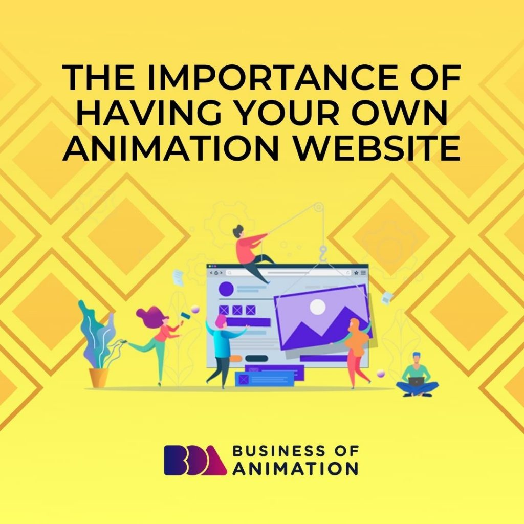The Importance of Having Your Own Animation Website