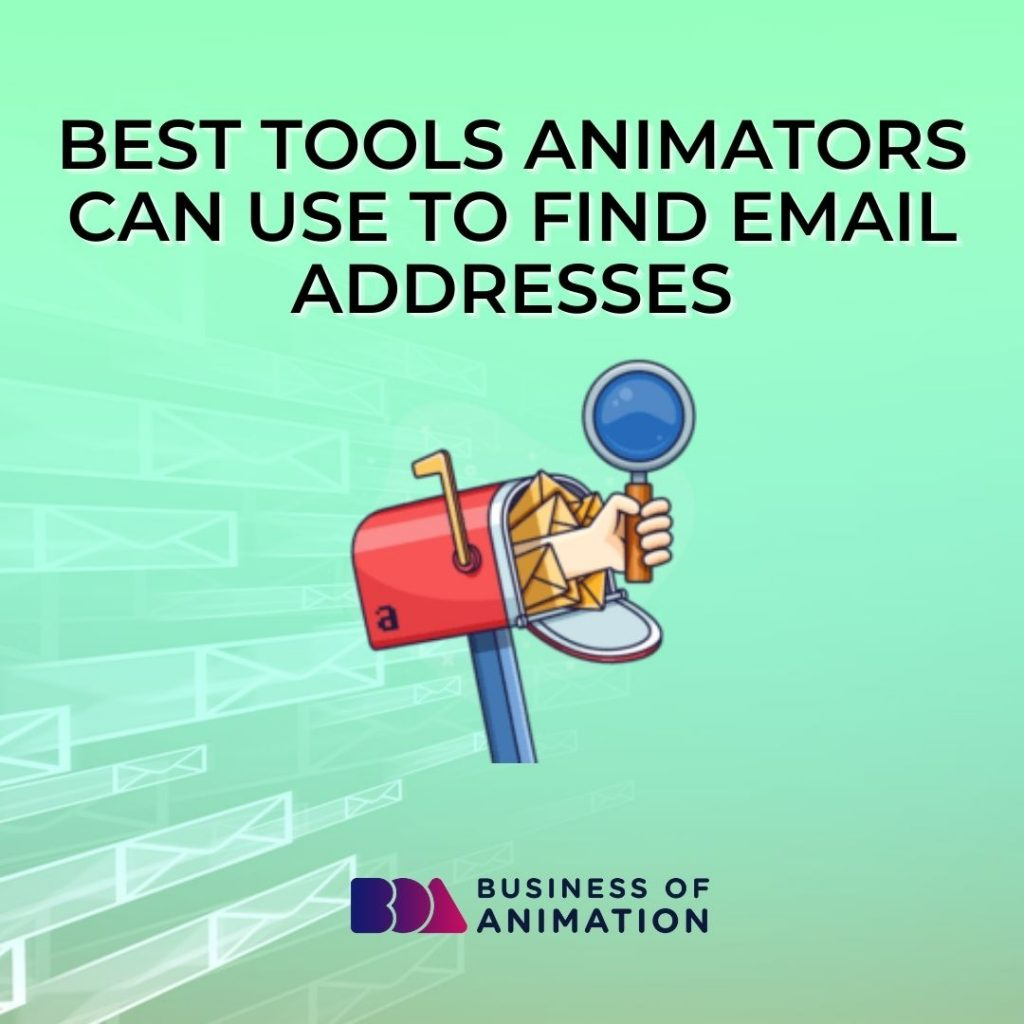 Best Tools Animators Can Use to Find Email Addresses