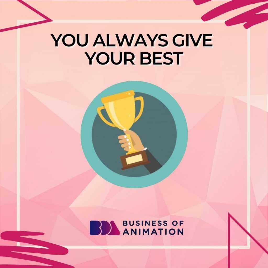You Always Give Your Best
