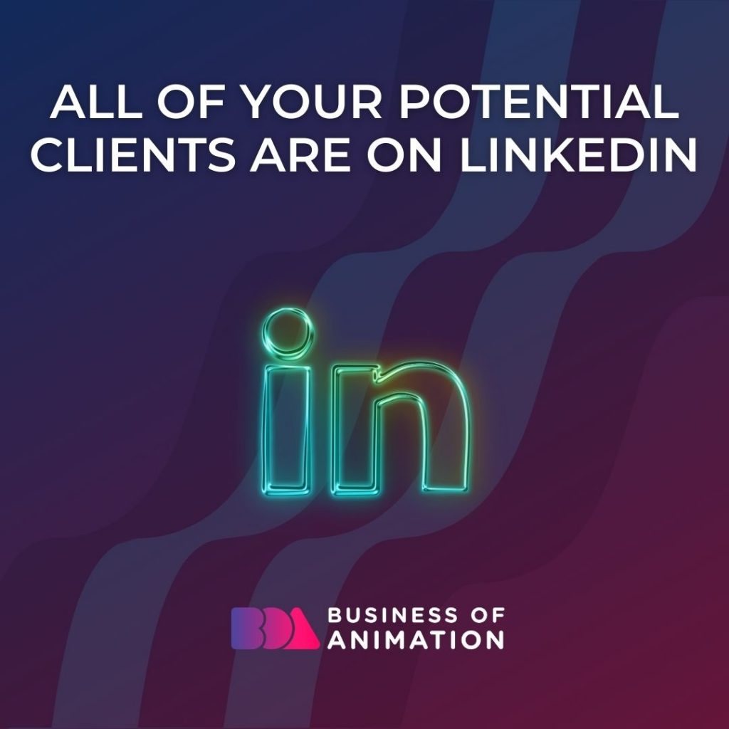 All of Your Potential Clients Are On LinkedIn
