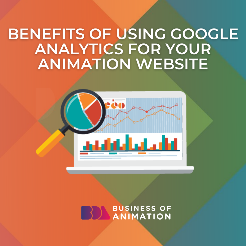 Benefits of Using Google Analytics for Your Animation Website
