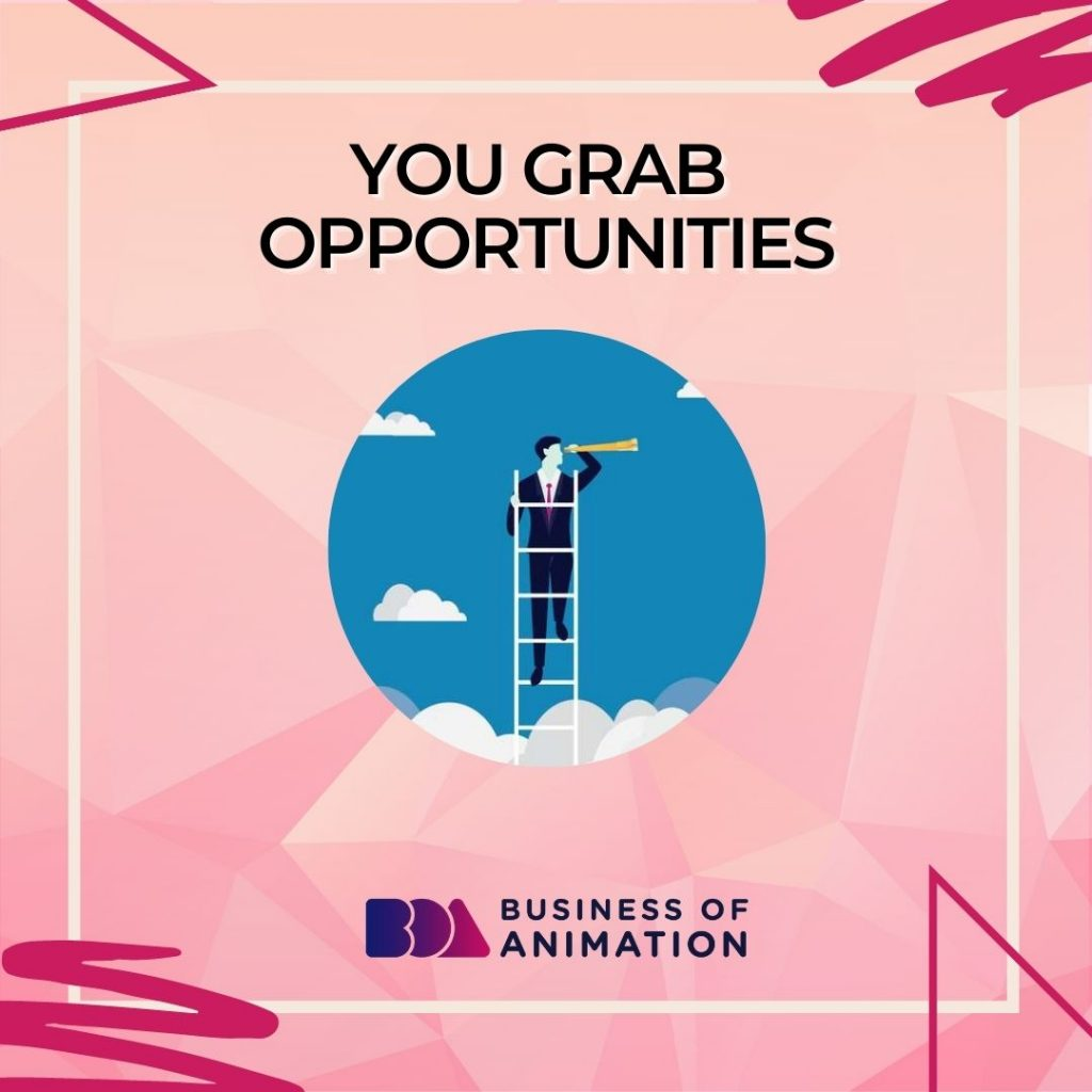 You Grab Opportunities