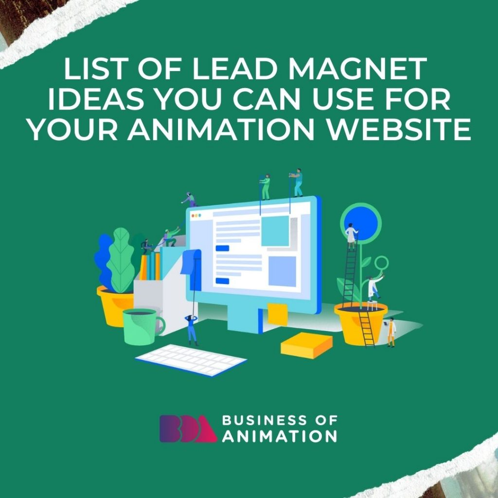 List of Lead Magnet Ideas You Can Use for Your Animation Website