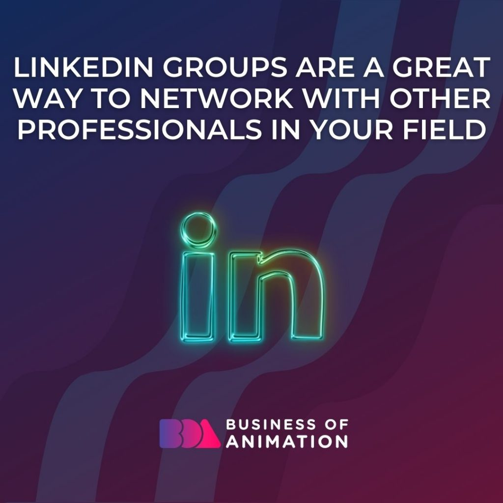 LinkedIn Groups Are a Great Way to Network With Other Professionals In Your Field