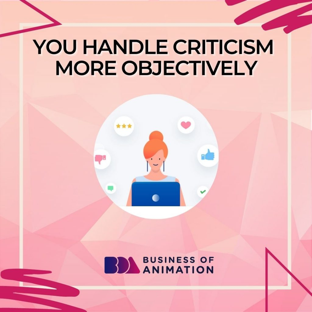 You Handle Criticism More Objectively