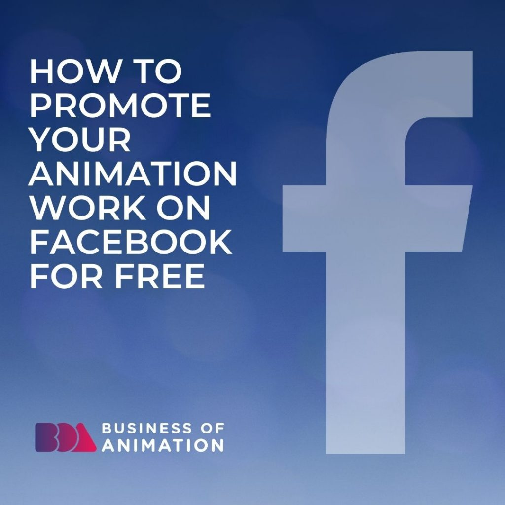How to Promote Your Animation Work on Facebook for Free