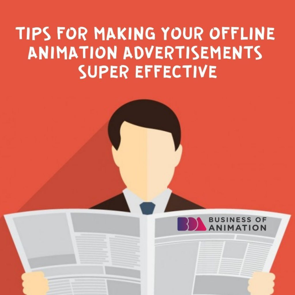 Tips for Making Your Offline Animation Advertisements Super Effective
