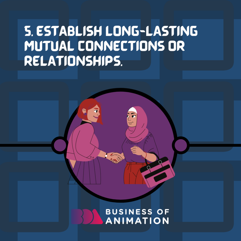 Establish long-lasting mutual connections or relationships.