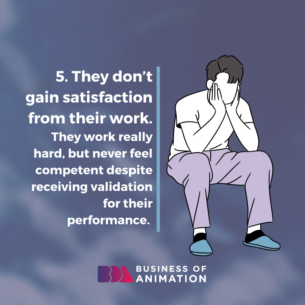 They don't gain satisfaction from their work.