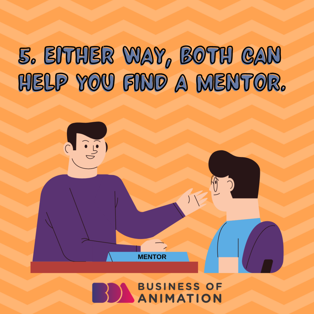Either way, both can help you find a mentor.